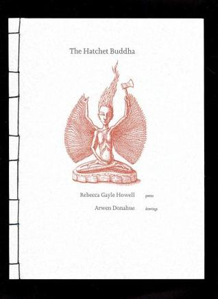 The Hatchet Buddha by Rebecca Gayle Howell