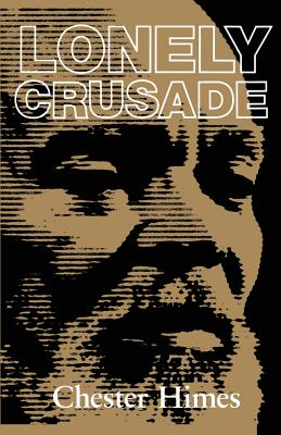 Lonely Crusade by Chester B. Himes