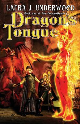 Dragon's Tongue by Laura J. Underwood