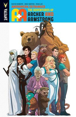 A&A: The Adventures of Archer & Armstrong, Volume 3: Andromeda Estranged by Rafer Roberts