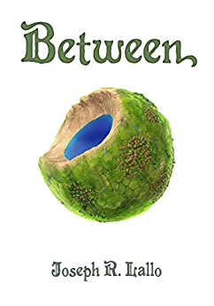 Between by Joseph R. Lallo