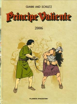 Príncipe Valiente 2006 by Mark Schultz, José Miguel Pallarés, Gary Gianni