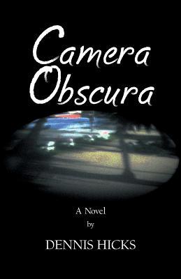 Camera Obscura by Dennis Hicks