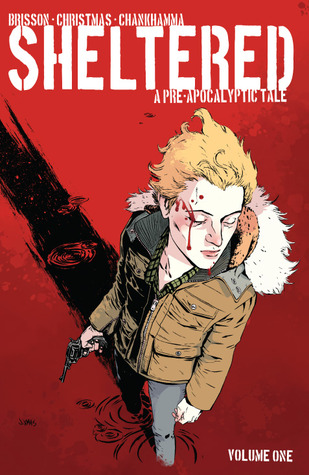 Sheltered, Volume 1: A Pre-Apocalyptic Tale by Johnnie Christmas, Ed Brisson