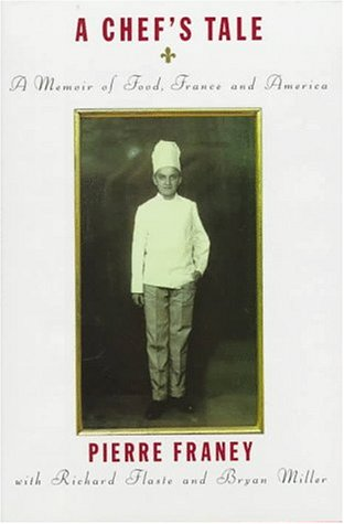 A Chef's Tale: A Memoir of Food, France and America by Pierre Franey