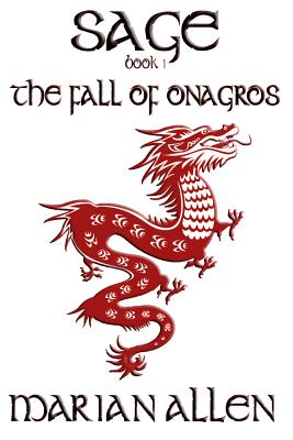 The Fall of Onagros: Sage: Book 1 by Marian Allen