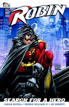 Robin: Search for a Hero by Joe Bennett, Fabian Nicieza, Cam Smith, Chris Batista, Freddie E. Williams II