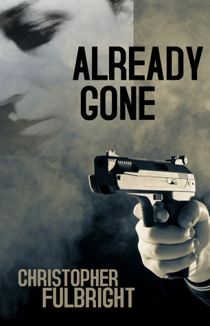 Already Gone by Christopher Fulbright