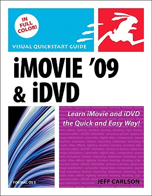 iMovie 09 and IDVD for Mac OS X: Visual QuickStart Guide by Jeff Carlson