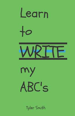 Learn to write my ABC's by Tyler Smith