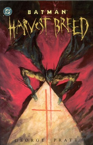 Batman: Harvest Breed by George Pratt