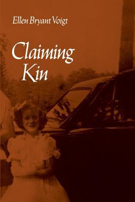 Claiming Kin by Ellen Bryant Voigt