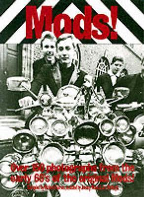 Mods!: Over 150 Photographs from the Early '60's of the Original Mods! by Richard Barnes