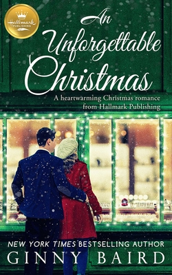 An Unforgettable Christmas: A Heartwarming Christmas Romance from Hallmark Publishing by Ginny Baird