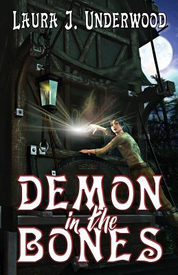Demon in the Bones by Laura J. Underwood