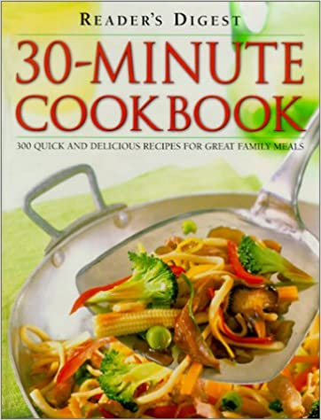 30-minute Cookbook: 300 Quick and Delicious Recipes for Great Family Meals by Reader's Digest Association