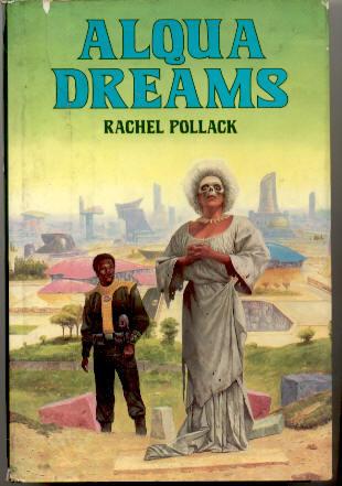 Alqua Dreams by Rachel Pollack