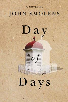 Day of Days by John Smolens