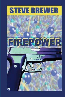 Firepower by Steve Brewer