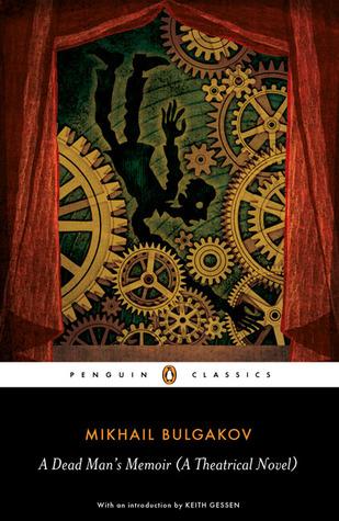 A Dead Man's Memoir: A Theatrical Novel by Mikhail Bulgakov, Andrew Bromfield