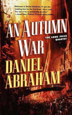 An Autumn War: The Long Price Quartet by Daniel Abraham