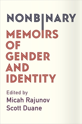 Nonbinary: Memoirs of Gender and Identity by