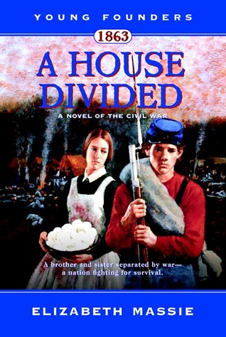 1863: A House Divided: A Novel of the Civil War by Elizabeth Massie