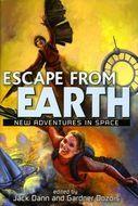Escape from Earth: New Adventures in Space by Kage Baker, Elizabeth Moon, Gardner Dozois, Jack Dann, Geoffrey A. Landis, Joe Haldeman, Orson Scott Card, Allen M. Steele, Walter Jon Williams