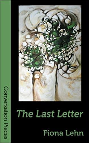 The Last Letter: A Novella by Fiona Lehn