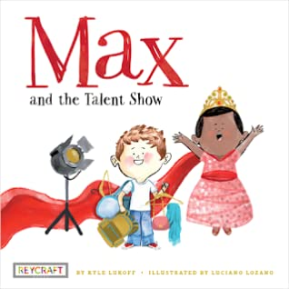 Max and the Talent Show (Max and Friends # 2) by Kyle Lukoff, Luciano Lozano