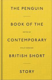 The Penguin Book of the Contemporary British Short Story by Philip Hensher