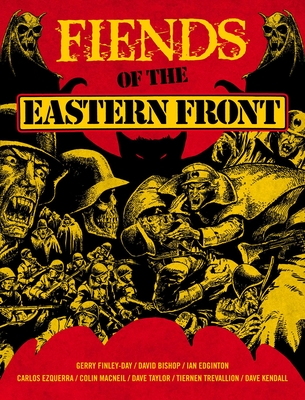 Fiends of the Eastern Front by Gerry Finley-Day, Carlos Ezquerra