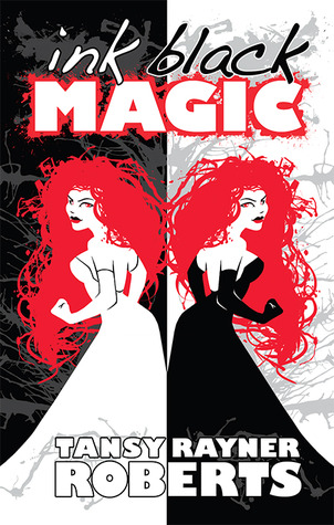 Ink Black Magic by Tansy Rayner Roberts, Tehani Croft Wessely