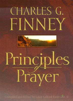Principles of Prayer by Charles G. Finney