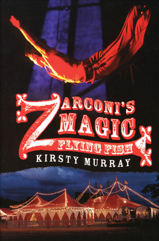 Zarconi's Magic Flying Fish by Kirsty Murray