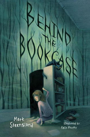 Behind the Bookcase by Mark Steensland, Kelly Murphy