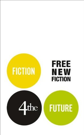 Fiction4theFuture: Free New Fiction by Sam Thompson, Anjali Joseph, Bonnie Jo Campbell, Will Wiles, Lily Tuck, Evan Mandery, Nicci Cloke, Chad Harbach, Darran McCann