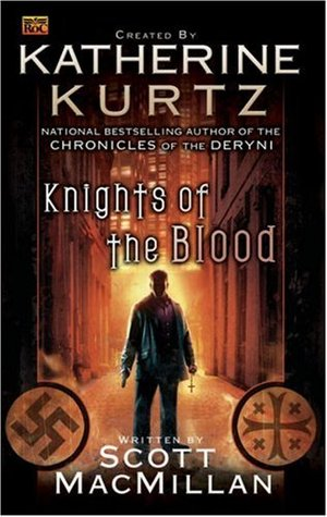 Knights of the Blood by Scott MacMillan, Katherine Kurtz
