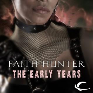 The Early Years by Faith Hunter, Khristine Hvam