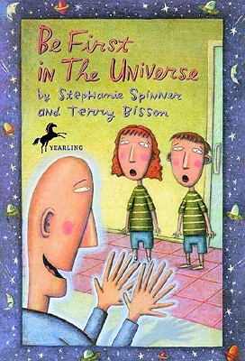 Be First in the Universe by Stephanie Spinner, Terry Bisson
