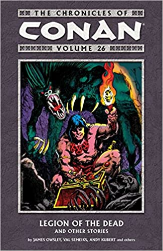 The Chronicles of Conan, Volume 26: Legion of the Dead and Other Stories by Adam Kubert, Geof Isherwood, Vincent Giarrano, Val Semeiks, Andy Kubert, George Sturt, Chris Warner, Ernie Chan, Christopher J. Priest, John Buscema, Vince Colletta, George Roussos