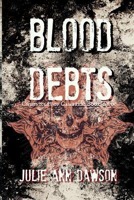 Blood Debts by Julie Ann Dawson