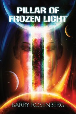 Pillar of Frozen Light by Barry Rosenberg