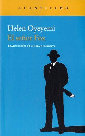 El señor Fox by Helen Oyeyemi