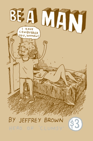 Be a Man by Jeffrey Brown