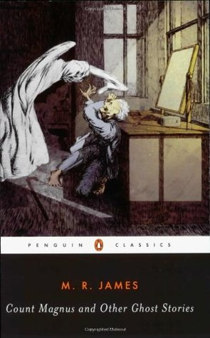 Count Magnus and Other Ghost Stories by M.R. James, S.T. Joshi