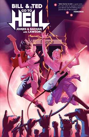Bill & Ted Go to Hell by Brian Joines, Jeremy Lawson, Bachan