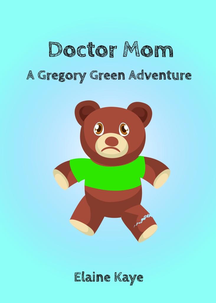 Doctor Mom by Elaine Kaye
