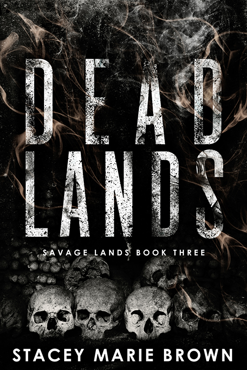 Dead Lands by Stacey Marie Brown