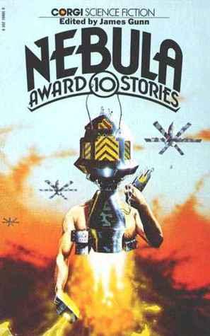 Nebula Award Stories 10 by Gordon Eklund, Ursula K. Le Guin, James E. Gunn, Philip José Farmer, Gregory Benford, Tom Reamy, Robert Silverberg, Roger Zelazny, Charles L. Grant
